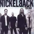 Too Bad (Nickelback - Silver Side Up) Sheet Music