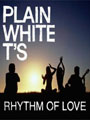Rhythm Of Love (Plain White Ts - Wonders of the Younger) Partituras